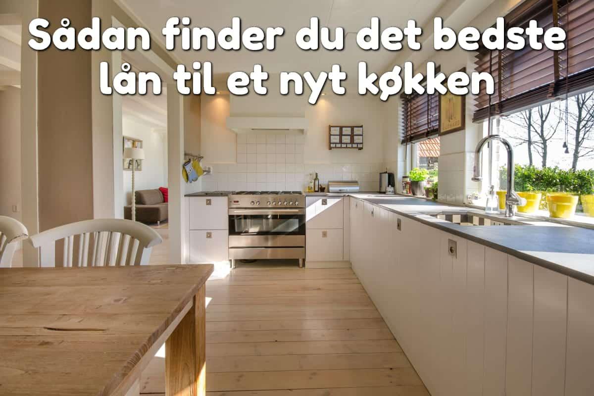 Sådan finder du det bedste lån til et nyt køkken