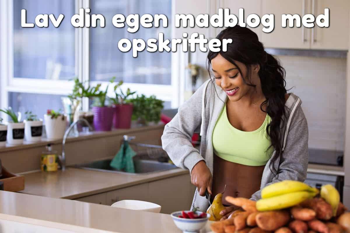Lav din egen madblog med opskrifter