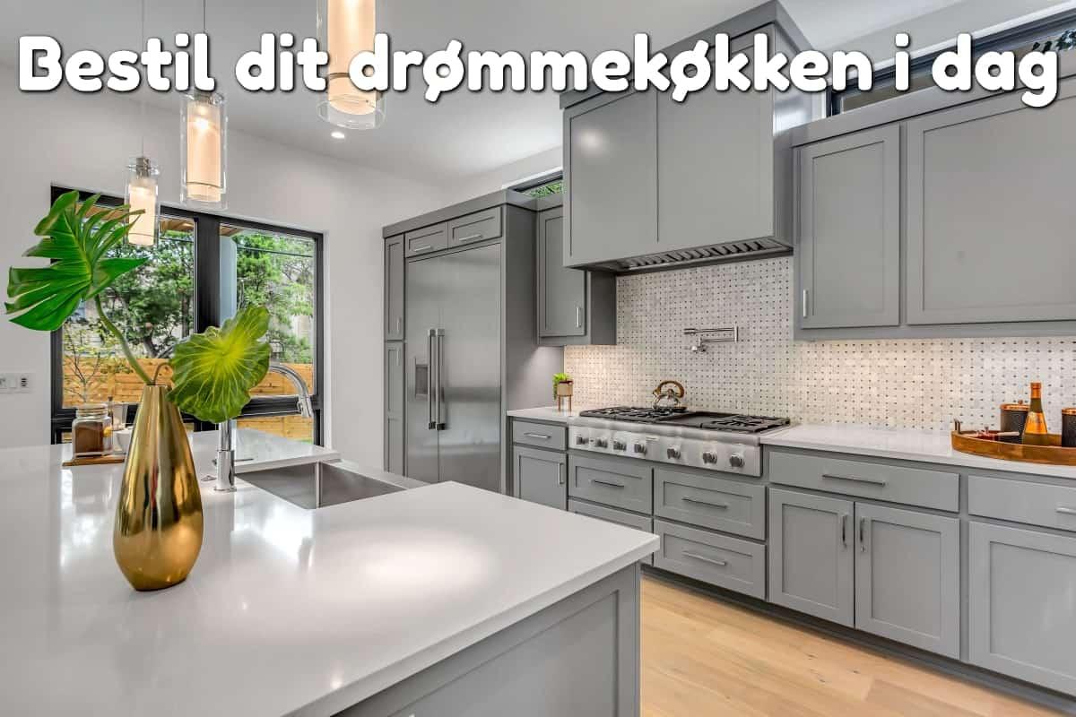 Bestil dit drømmekøkken i dag