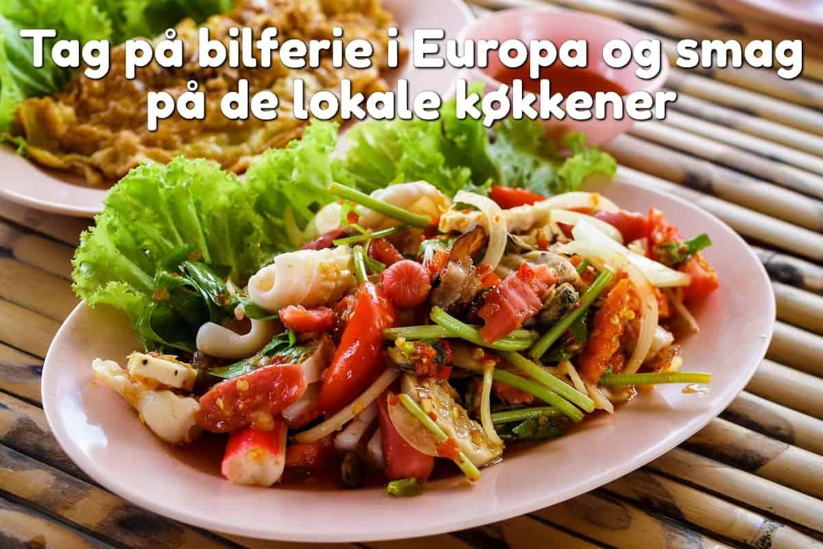 Tag på bilferie i Europa og smag på de lokale køkkener