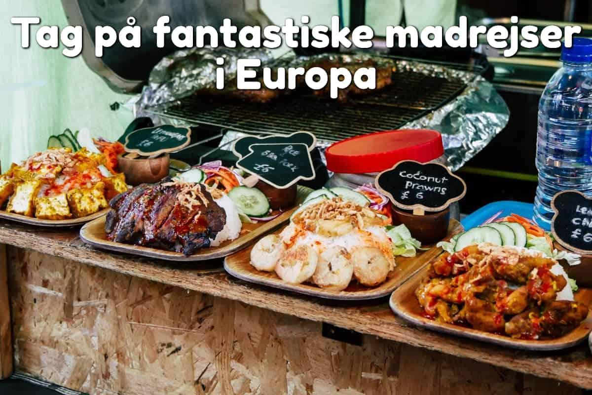 Tag på fantastiske madrejser i Europa