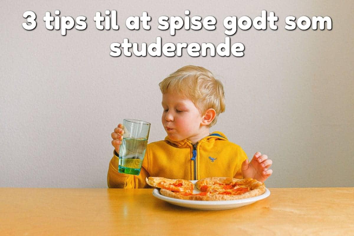 3 tips til at spise godt som studerende