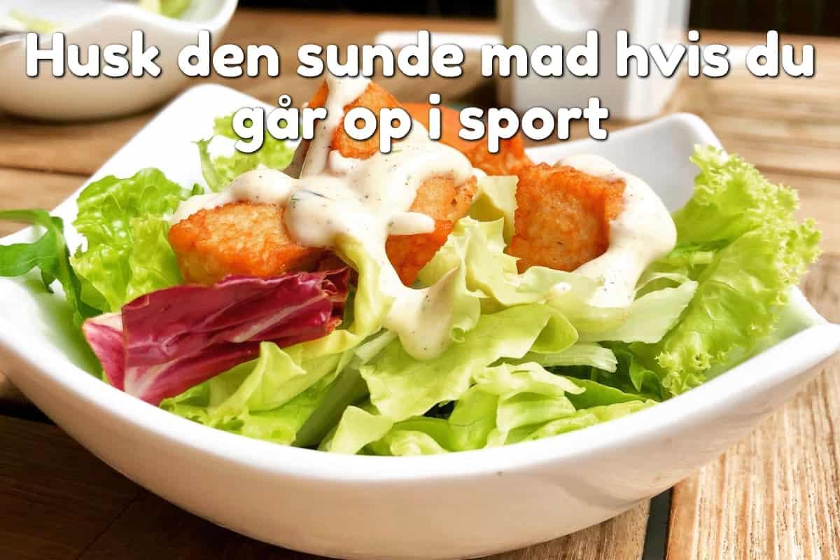 Husk den sunde mad hvis du går op i sport