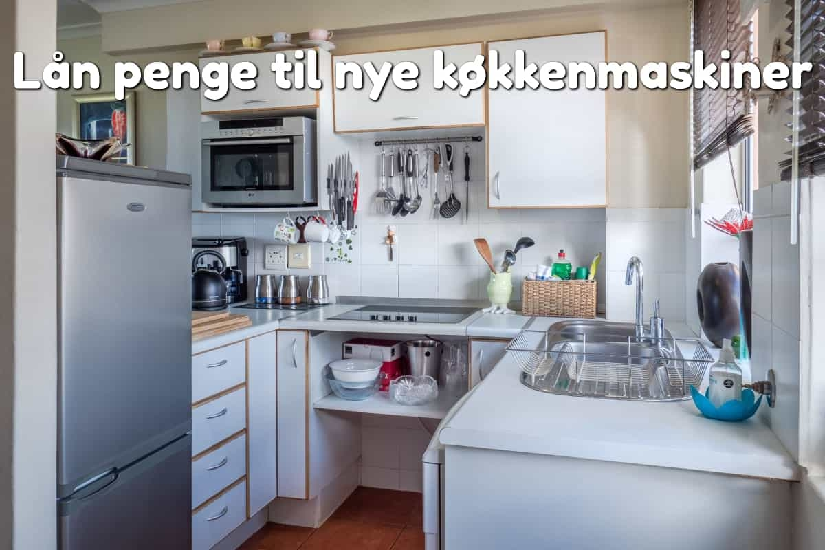 Lån penge til nye køkkenmaskiner