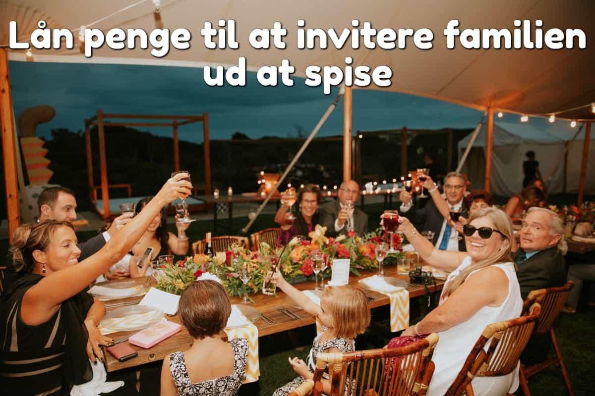 Lån penge til at invitere familien ud at spise