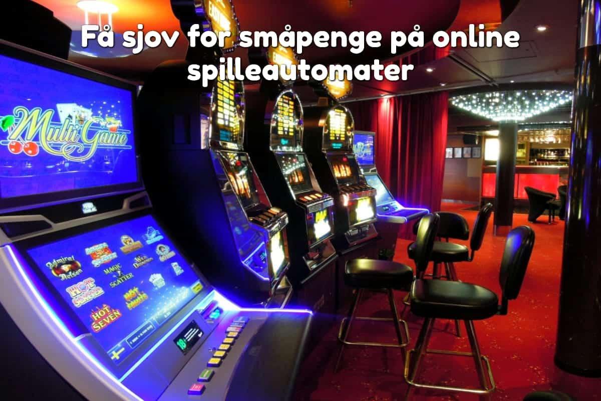 Få sjov for småpenge på online spilleautomater